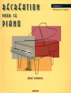 Récréation Pour le Piano Volume 1 - Pinardel - laflutedepan.com