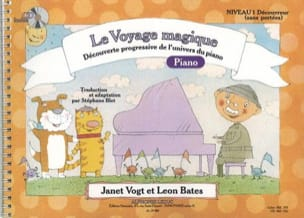 Vogt Janet / Bates Leon / Blet Stéphane - The Piano Magic Journey Level 1 Discoverer Without Reach - Partition - di-arezzo.com