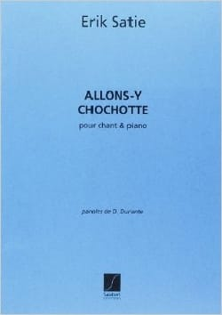 Allons-Y Chochotte SATIE Partition Mélodies - laflutedepan