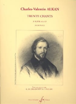 30 Chants Volume 3 Opus 65 ALKAN Partition Piano - laflutedepan