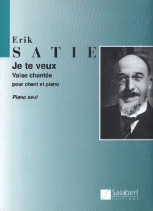 Je te Veux - SATIE - Partition - Mélodies - laflutedepan.com