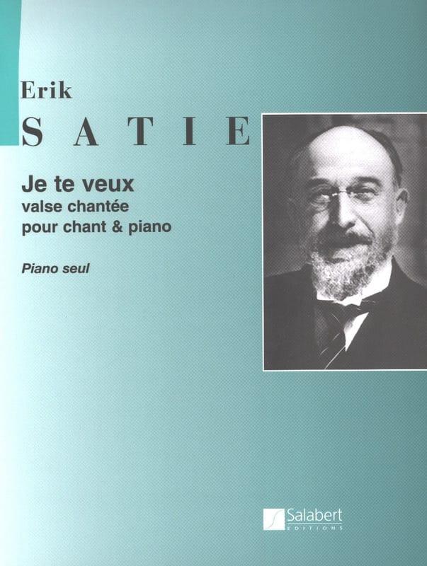 Je te Veux Valse (Piano seul) - SATIE - Partition - laflutedepan.com