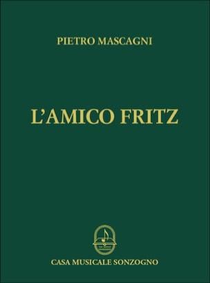 L'Amico Fritz Pietro Mascagni Partition Opéras - laflutedepan