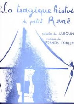 Francis Poulenc - The Tragic History Of Petit René - Partition - di-arezzo.com