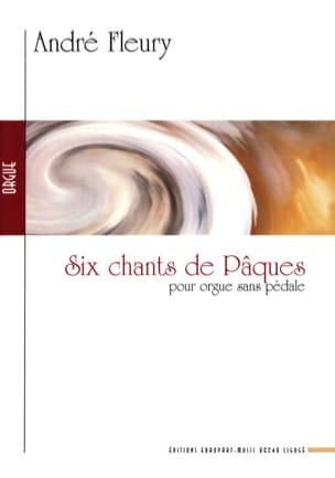 6 Chants de Pâques Pour Orgue Sans Pédale André Fleury laflutedepan