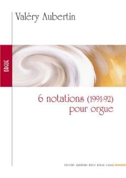 6 Notations Pour Orgue Valéry Aubertin Partition Orgue - laflutedepan