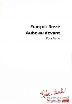 L'aube Au Devant François Rossé Partition Piano - laflutedepan