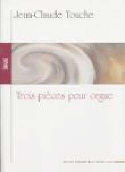 3 Pièces Pour Orgue Jean-Claude Touche Partition Orgue - laflutedepan