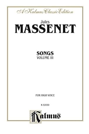 Songs Volume 3. Voix Haute MASSENET Partition Mélodies - laflutedepan