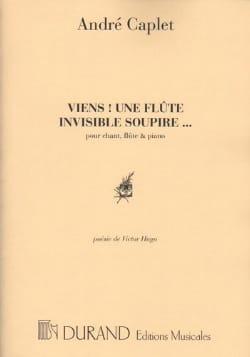 Viens! une Flûte Invisible Soupire . André Caplet laflutedepan
