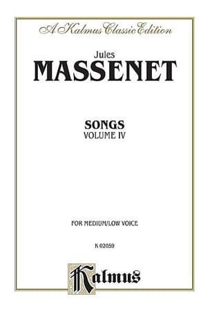 Songs Volume 4. Voix Moyenne MASSENET Partition laflutedepan