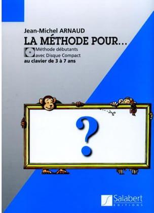 La Méthode Pour ... Jean-Michel Arnaud Partition Piano - laflutedepan