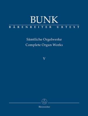 Sämtliche Orgelwerke Volume 5 - Gerard Bunk - laflutedepan.com