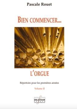 Bien commencer... l'orgue - Volume 2 Pascale Rouet laflutedepan