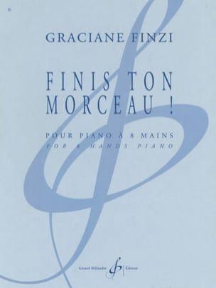 Finis ton Morceau ! Graciane Finzi Partition Piano - laflutedepan