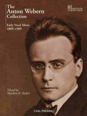 The Anton Webern Collection Early Vocal Music 1899-1909 - laflutedepan.com