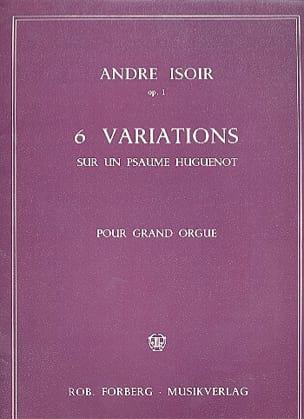 6 Variations sur un Psaume Huguenot Opus 1 André Isoir laflutedepan