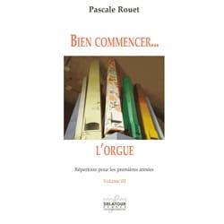 Bien commencer... l'orgue - Volume 3 Pascale Rouet laflutedepan