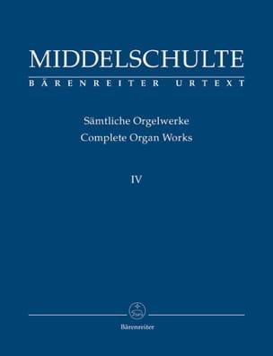 Complete Organ Works Vol 4 - Wilhelm Middelschulte - laflutedepan.com