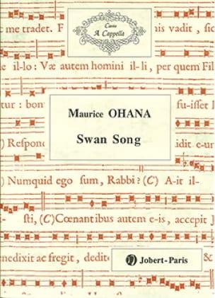 Swan Song - Maurice Ohana - Partition - Chœur - laflutedepan.com