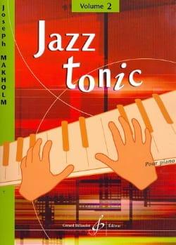 Jazz Tonic Volume 2 Joseph Makholm Partition Piano - laflutedepan