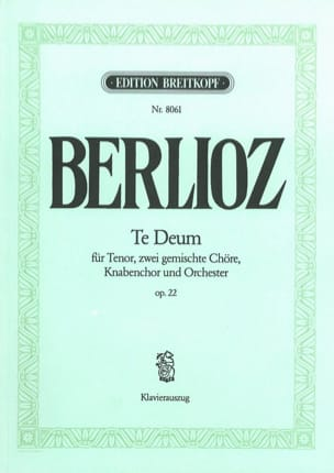 Te Deum Opus 22 BERLIOZ Partition Chœur - laflutedepan