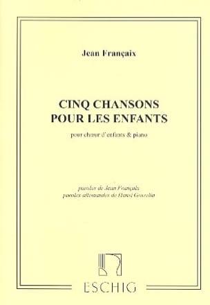 Cinq Chansons pour les enfants FRANÇAIX Partition Chœur - laflutedepan