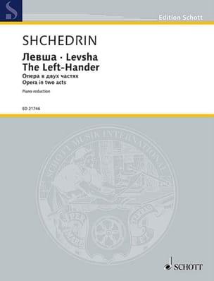 Levsha The Left-Hander Rodion Chedrin Partition Opéras - laflutedepan