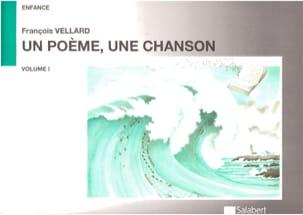 Un Poème, une Chanson, Volume 1 François Vellard laflutedepan