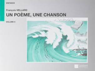 Un Poème, une Chanson, Volume 2 François Vellard laflutedepan