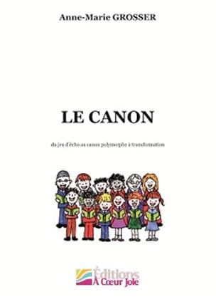 Le Canon Anne-Marie Grosser Livre Chœur - laflutedepan