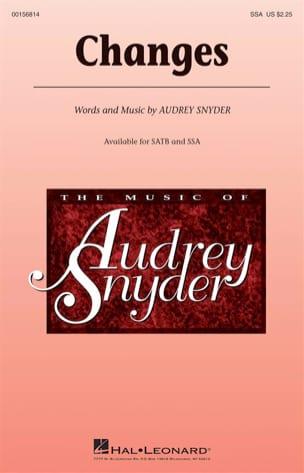 Changes - Audrey Snyder - Partition - Chœur - laflutedepan.com