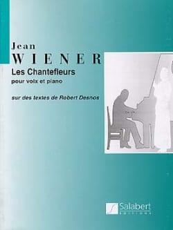 Les Chantefleurs Jean Wiener Partition Mélodies - laflutedepan