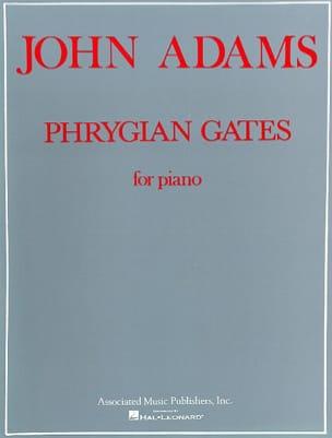 Phrygian Gates - John Adams - Partition - Piano - laflutedepan.com