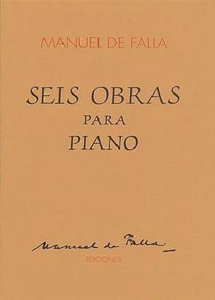 6 Obras Para Piano DE FALLA Partition Piano - laflutedepan