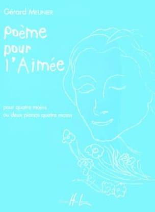 Poème Pour l' Aimée. 4 Mains - Gérard Meunier - laflutedepan.com