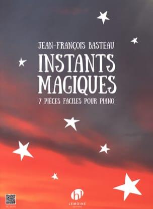 Instants magiques Jean-François BASTEAU Partition Piano - laflutedepan