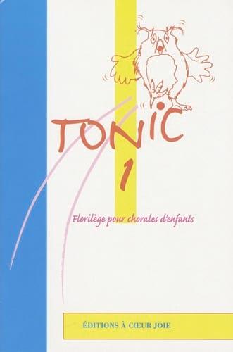Tonic 1 - Partition - Chœur - laflutedepan.com