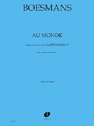 Au Monde - Philippe Boesmans - Partition - Opéras - laflutedepan.com