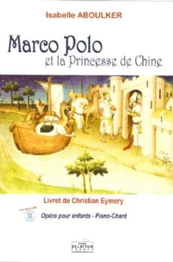 Marco Polo et la Princesse de Chine Isabelle Aboulker laflutedepan