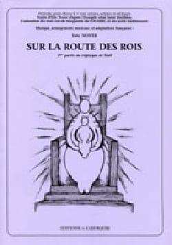 Sur la Route des Rois Eric Noyer Partition Chœur - laflutedepan