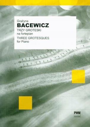 Trois Grotesques Grazyna Bacewicz Partition Piano - laflutedepan