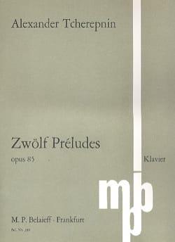 12 Préludes Op. 85 Alexandr Tcherepnine Partition Piano - laflutedepan