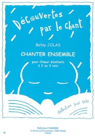 Chanter Ensemble - Betsy Jolas - Partition - Chœur - laflutedepan.com