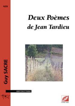 Deux Poèmes de Jean Tardieu - Guy Sacre - Partition - laflutedepan.com