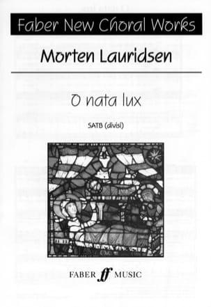 O Nata Lux Morten Lauridsen Partition Chœur - laflutedepan