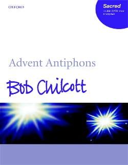 Advent Antiphons - Bob Chilcott - Partition - Chœur - laflutedepan.com