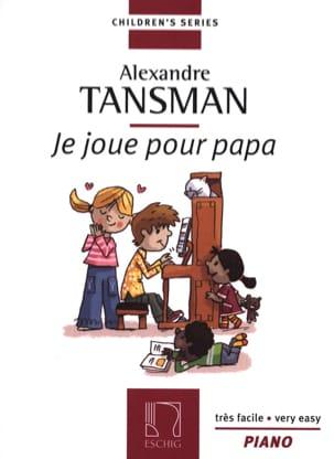 Je Joue pour Papa Alexandre Tansman Partition Piano - laflutedepan