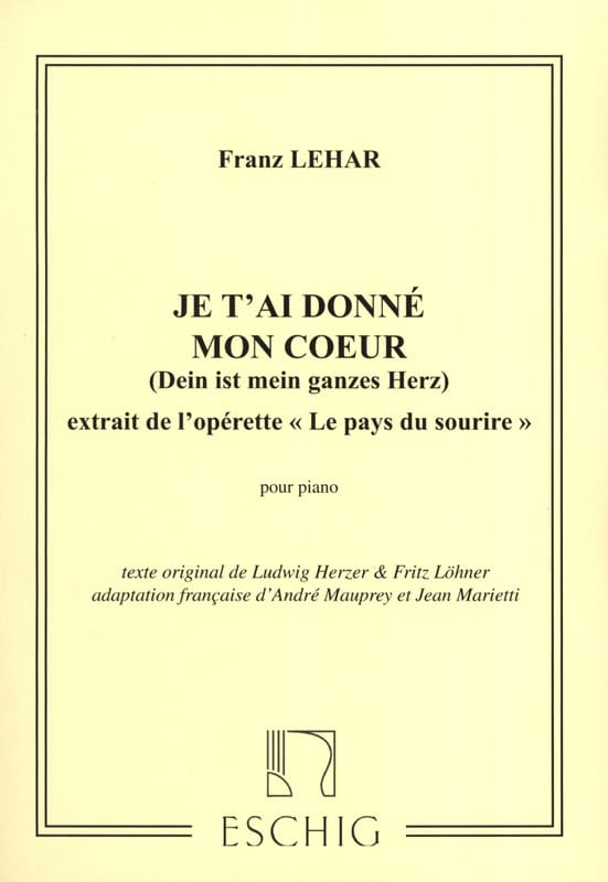 Je T'ai Donné mon Coeur. Pays Du Sourire. - LEHAR - laflutedepan.com