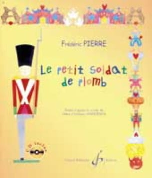 Le Petit Soldat de Plomb - Frédéric Pierre - Livre - laflutedepan.com